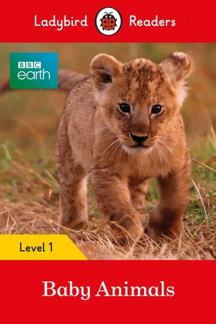 BBC Earth: Baby Animals Ladybird Readers Level 1